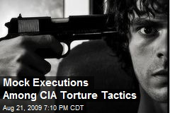 Mock Executions Among CIA Torture Tactics