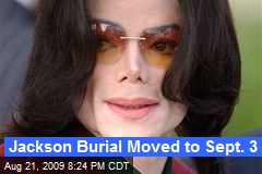 Jackson Burial Moved to Sept. 3