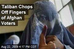 Taliban Chops Off Fingers of Afghan Voters