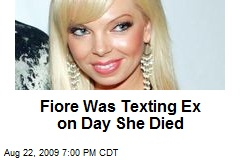 Fiore Was Texting Ex on Day She Died
