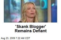 'Skank Blogger' Remains Defiant