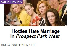 Hotties Hate Marriage in Prospect Park West