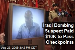 Iraqi Bombing Suspect Paid $10K to Pass Checkpoints