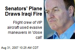 Senators' Plane Draws Iraqi Fire