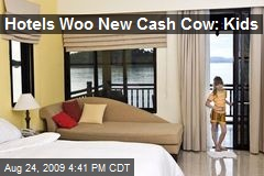 Hotels Woo New Cash Cow: Kids
