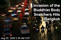 Invasion of the Buddhist Body Snatchers Hits Bangkok