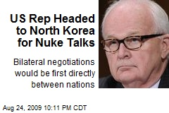 US Rep Headed to North Korea for Nuke Talks
