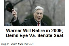 Warner Will Retire in 2009; Dems Eye Va. Senate Seat