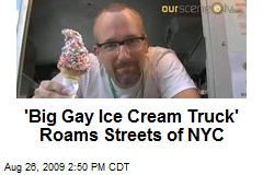 'Big Gay Ice Cream Truck' Roams Streets of NYC