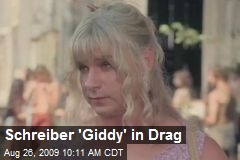 Schreiber 'Giddy' in Drag