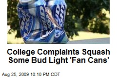 College Complaints Squash Some Bud Light 'Fan Cans'