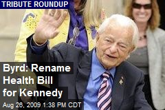 Byrd: Rename Health Bill for Kennedy