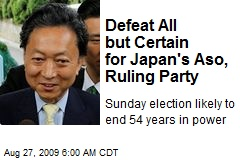 Defeat All but Certain for Japan's Aso, Ruling Party