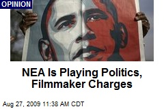 NEA Is Playing Politics, Filmmaker Charges