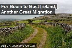 For Boom-to-Bust Ireland, Another Great Migration