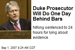 Duke Prosecutor Will Do One Day Behind Bars