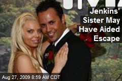 Jenkins' Sister May Have Aided Escape