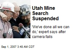 Utah Mine Search Suspended