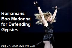 Romanians Boo Madonna for Defending Gypsies