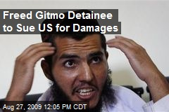 Freed Gitmo Detainee to Sue US for Damages