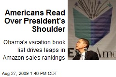 Americans Read Over President's Shoulder