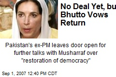 No Deal Yet, but Bhutto Vows Return