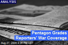 Pentagon Grades Reporters' War Coverage