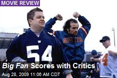 Big Fan Scores with Critics