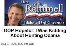 GOP Hopeful: I Was Kidding About Hunting Obama