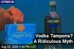 Vodka Tampons? A Ridiculous Myth