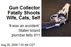 Gun Collector Fatally Shoots Wife, Cats, Self