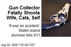 Gun Collector Fatally Shoots Wife, Cats, Self