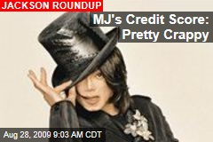 MJ's Credit Score: Pretty Crappy