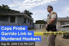 Cops Probe Garrido Link to Murdered Hookers