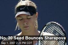 No. 30 Seed Bounces Sharapova