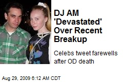 DJ AM 'Devastated' Over Recent Breakup