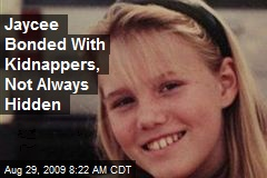 Jaycee Bonded With Kidnappers, Not Always Hidden