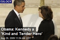 Obama: Kennedy a 'Kind and Tender Hero'