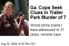 Ga. Cops Seek Clues in Trailer Park Murder of 7