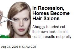 In Recession, Homes Become Hair Salons