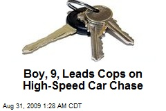 Boy, 9, Leads Cops on High-Speed Car Chase