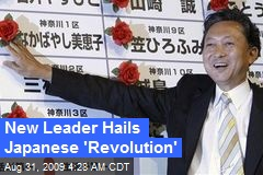 New Leader Hails Japanese 'Revolution'