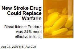 New Stroke Drug Could Replace Warfarin