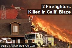 2 Firefighters Killed in Calif. Blaze