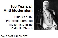 100 Years of Anti-Modernism