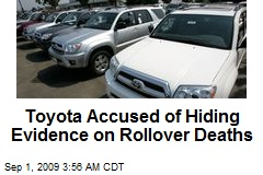 Toyota Accused of Hiding Evidence on Rollover Deaths