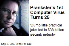 Prankster's 1st Computer Virus Turns 25