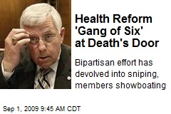 Health Reform 'Gang of Six' at Death's Door