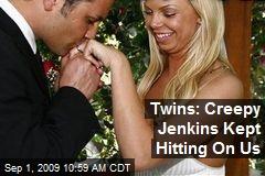 Twins: Creepy Jenkins Kept Hitting On Us