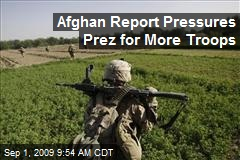 Afghan Report Pressures Prez for More Troops